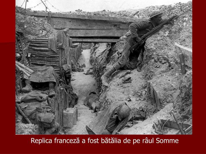 Replica franceză a fost bătălia de pe râul Somme