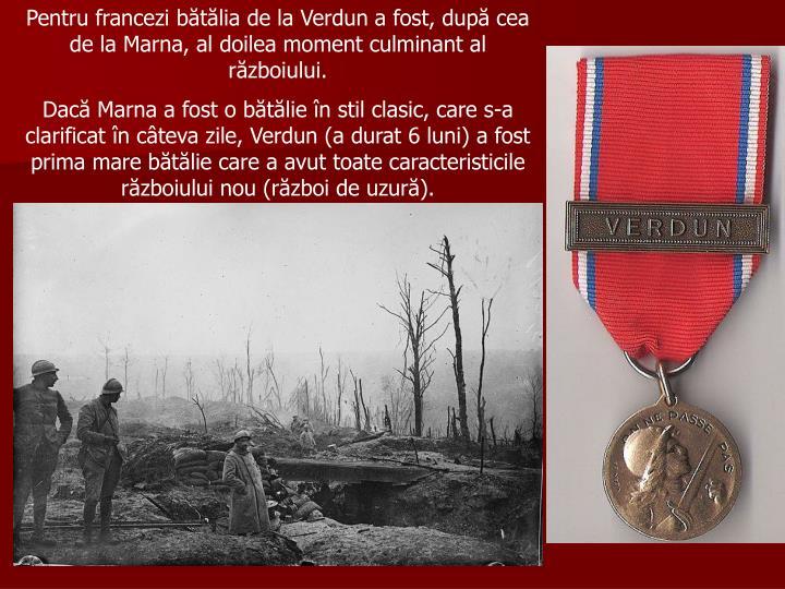 Pentru francezi bătălia de la Verdun a fost, după cea de la Marna, al doilea moment culminant al războiului.