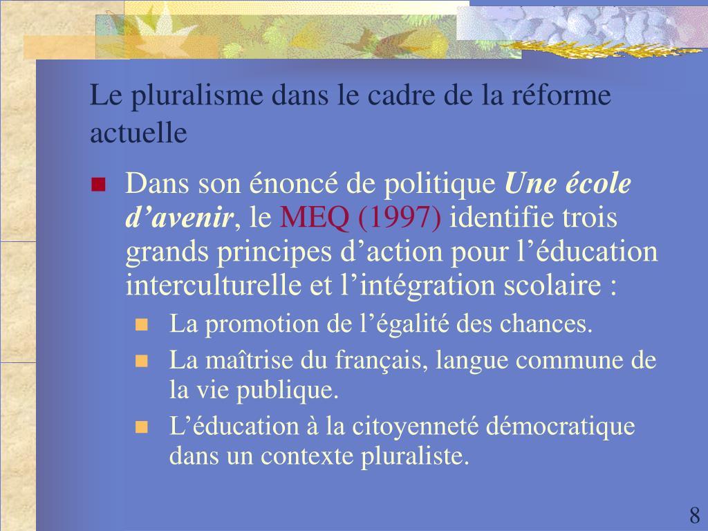 Le pluralisme dans le cadre de la réforme actuelle