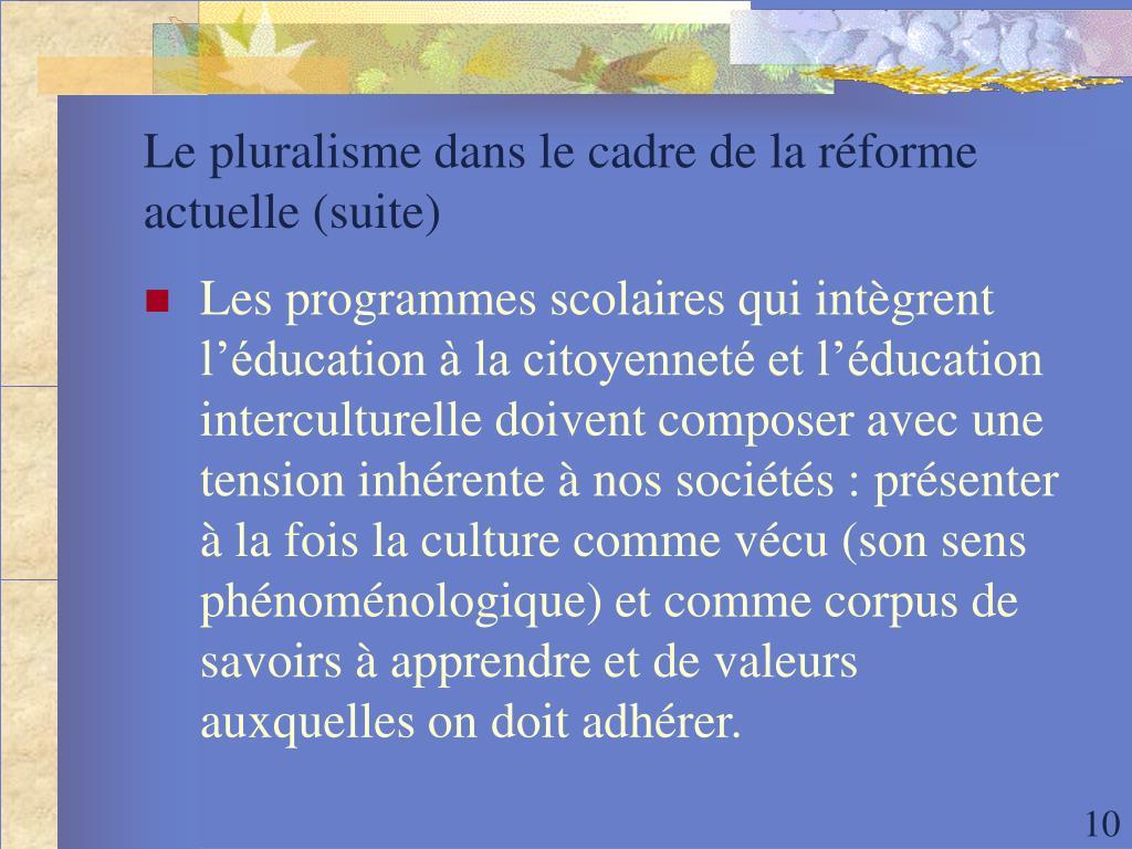 Le pluralisme dans le cadre de la réforme actuelle (suite)