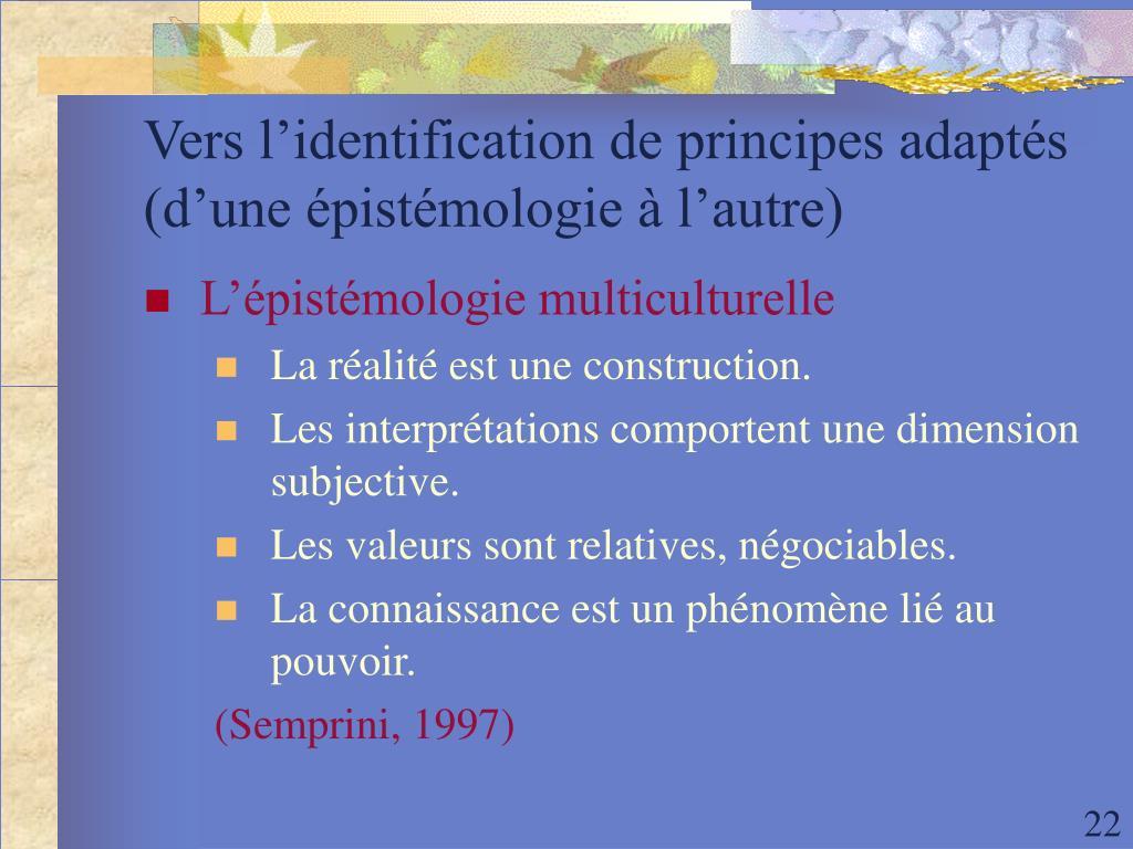Vers l'identification de principes adaptés (d'une épistémologie à l'autre)