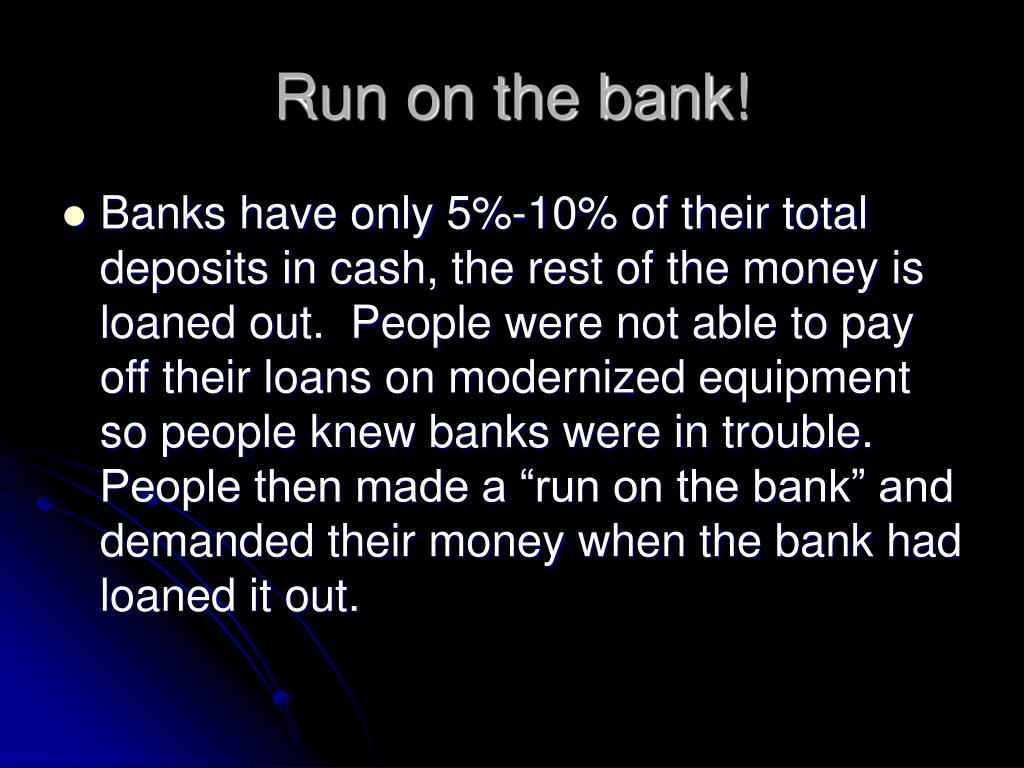 Run on the bank!
