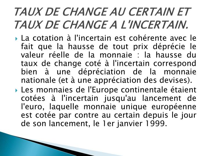 TAUX DE CHANGE AU CERTAIN ET TAUX DE CHANGE A L'INCERTAIN.