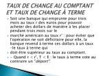 taux de change au comptant et taux de change terme2