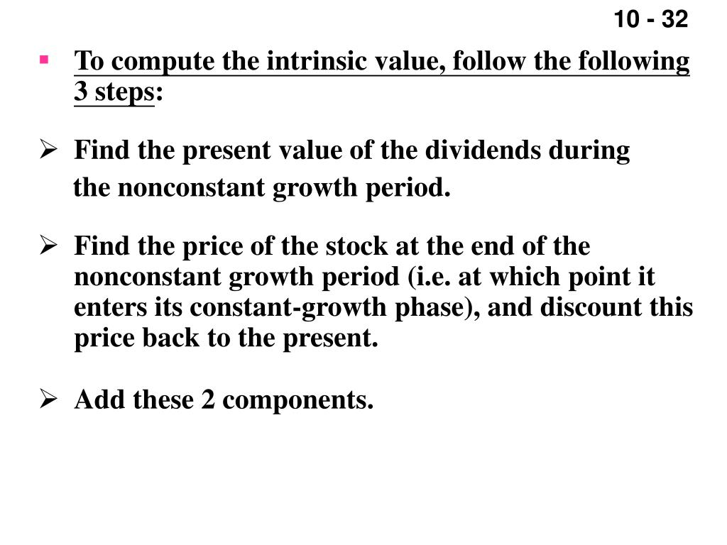To compute the intrinsic value, follow the following 3 steps