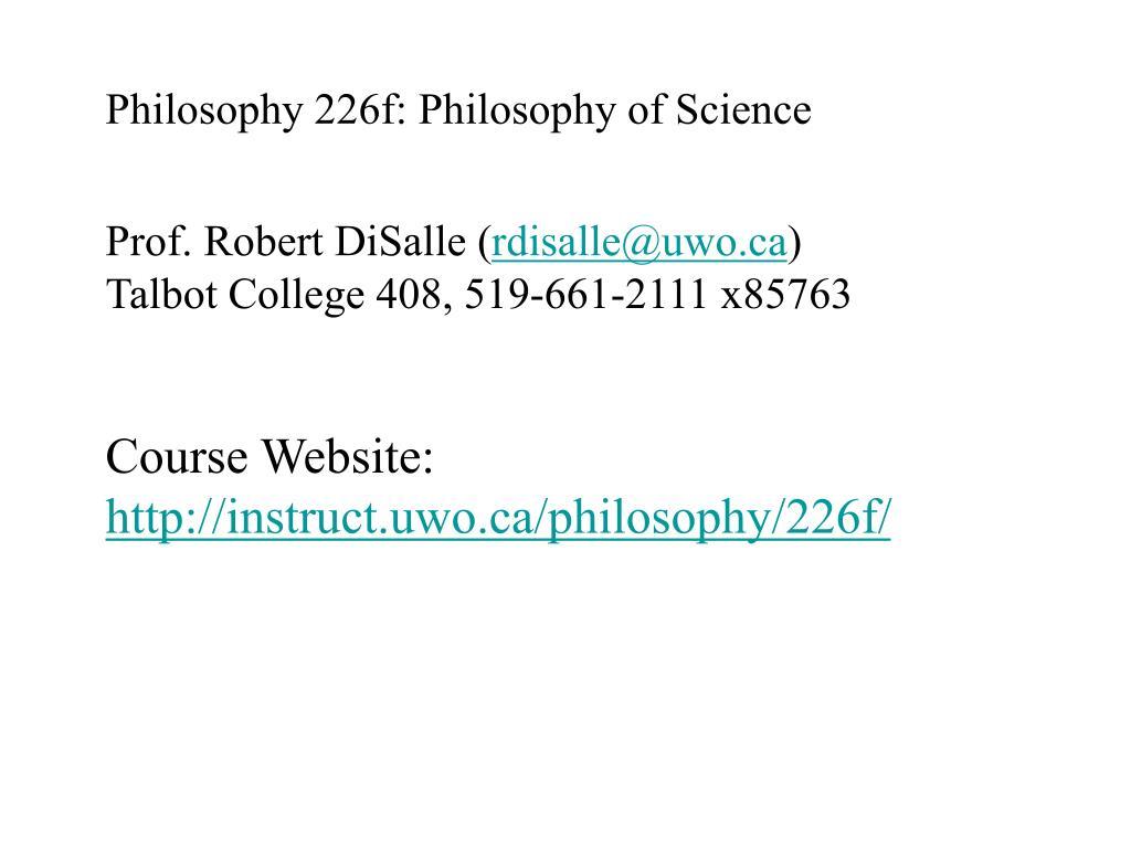 Philosophy 226f: Philosophy of Science