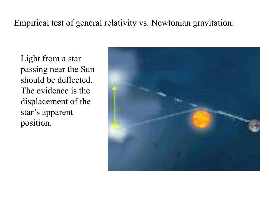 Empirical test of general relativity vs. Newtonian gravitation:
