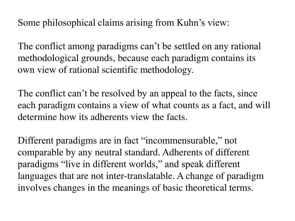Some philosophical claims arising from Kuhn's view: