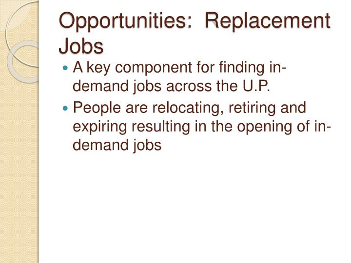 Opportunities:  Replacement Jobs