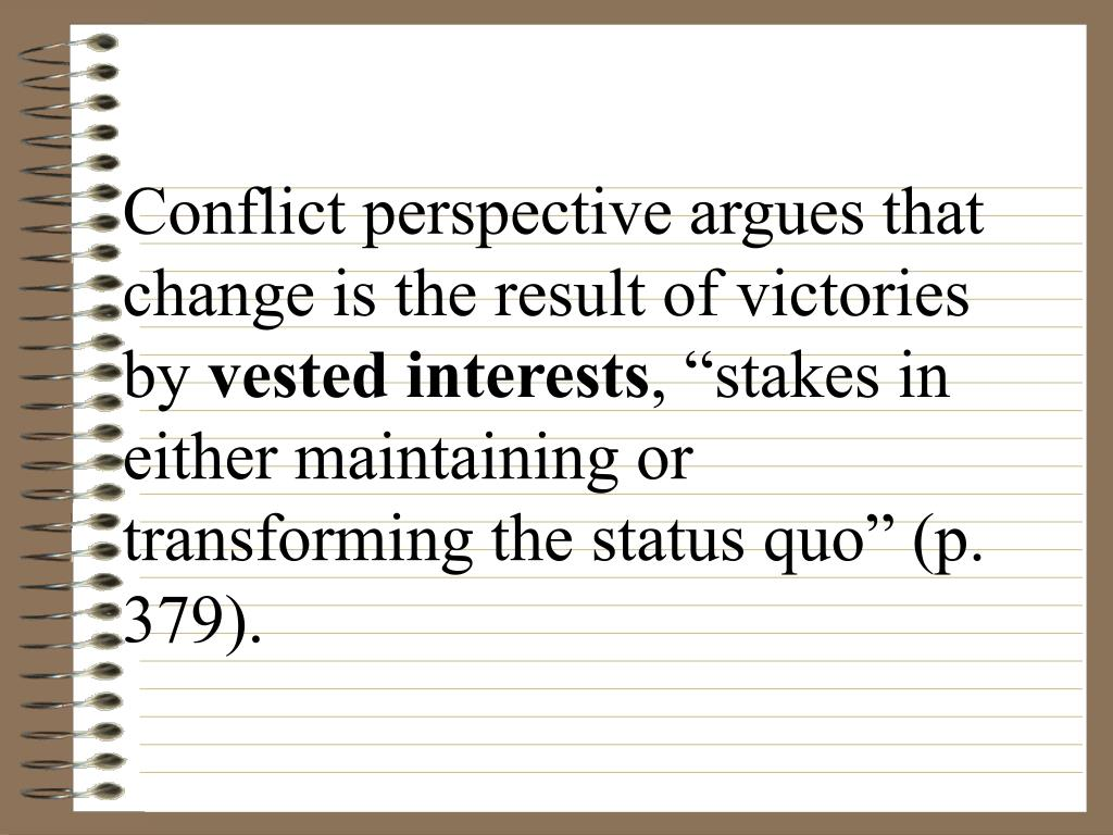 Conflict perspective argues that change is the result of victories by