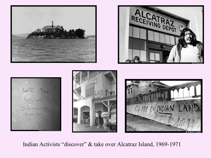 "Indian Activists ""discover"" & take over Alcatraz Island, 1969-1971"