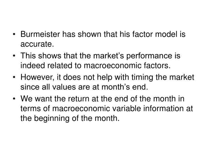 Burmeister has shown that his factor model is accurate.