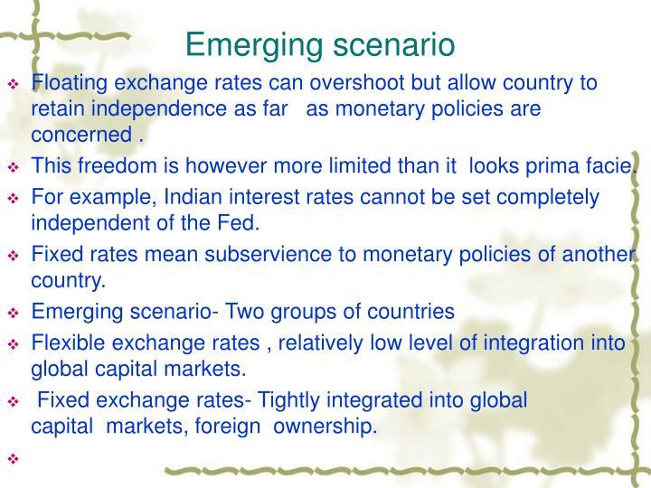 Emerging scenario