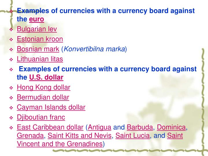 Examples of currencies with a currency board against the