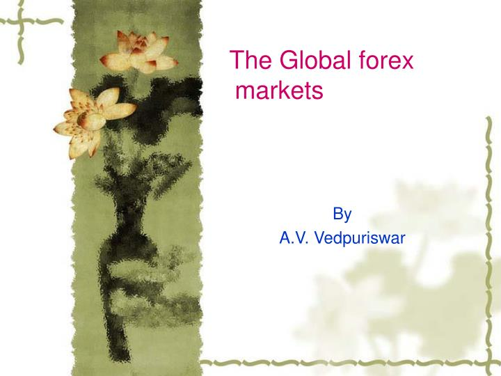 The global forex markets