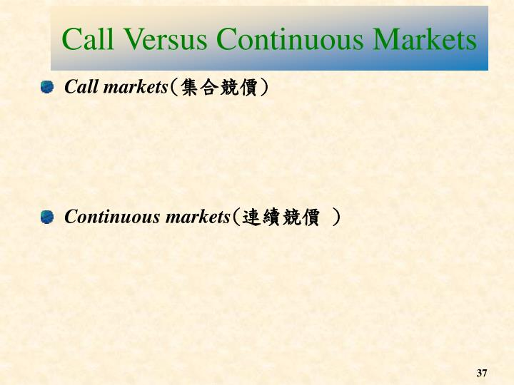 Call Versus Continuous Markets