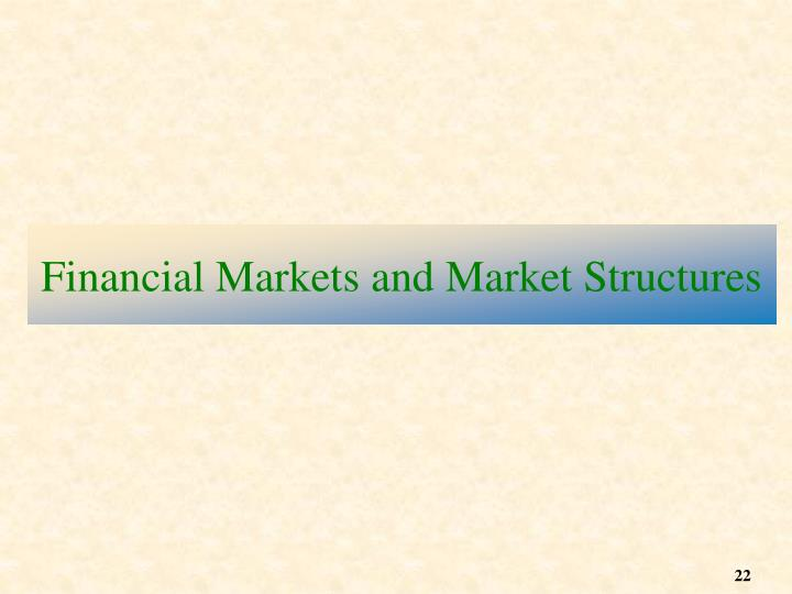 Financial Markets and Market Structures