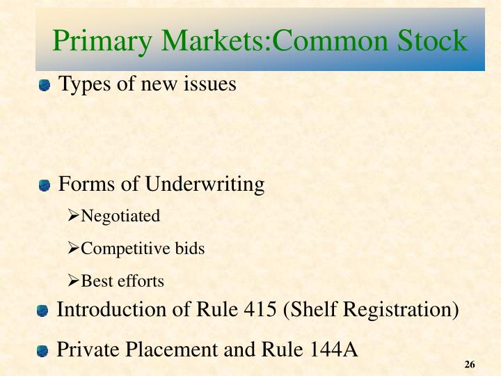 Primary Markets:Common Stock