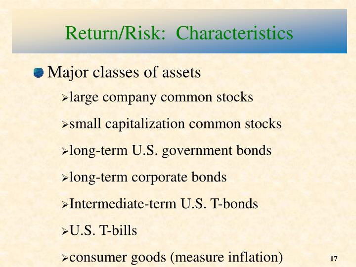 Return/Risk:  Characteristics