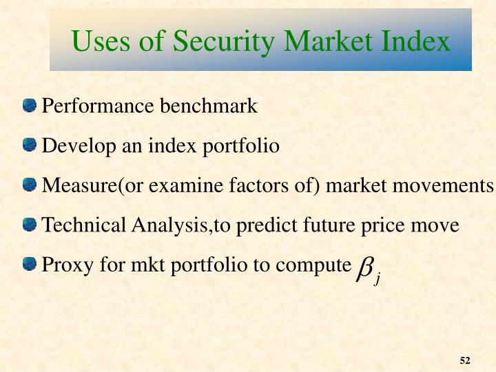 Uses of Security Market Index