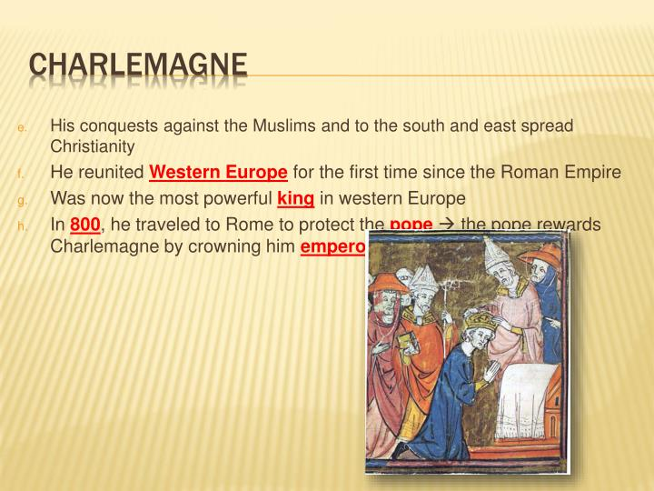 His conquests against the Muslims and to the south and east spread Christianity