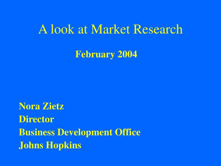 a look at market research