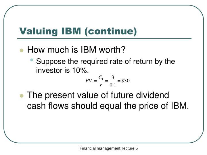 Valuing IBM (continue)