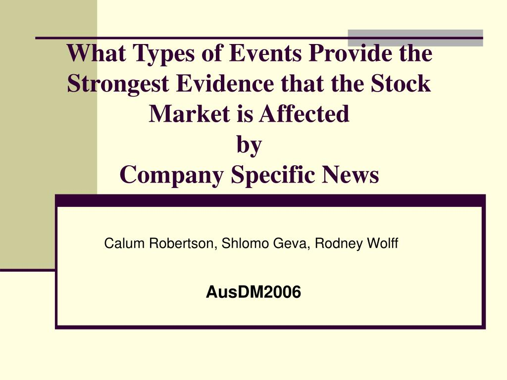 What Types of Events Provide the Strongest Evidence that the Stock Market is Affected