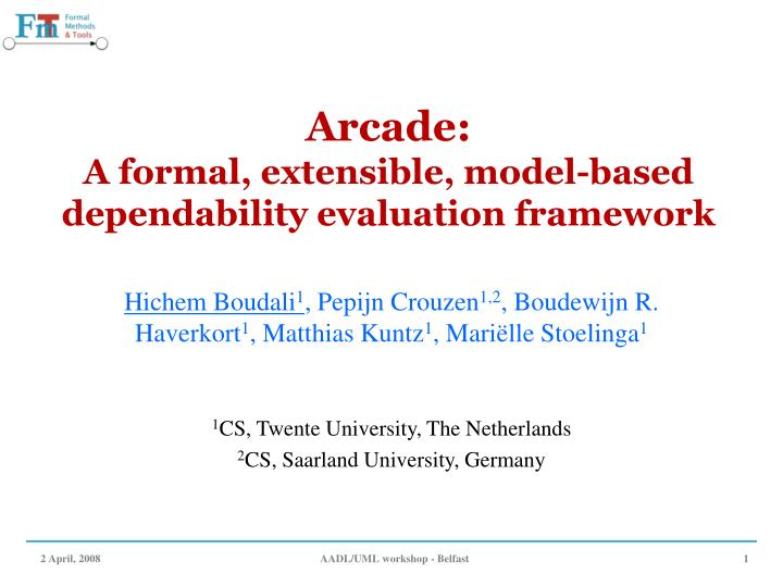 Arcade a formal extensible model based dependability evaluation framework