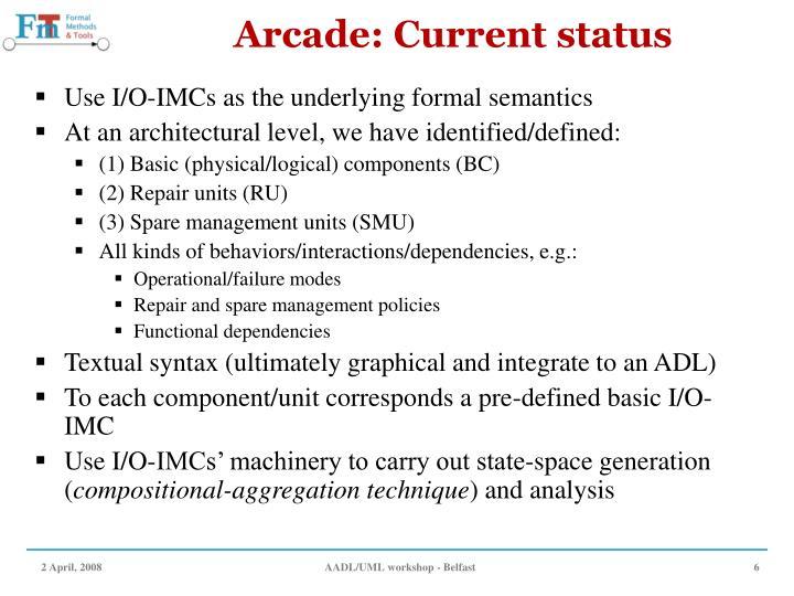 Arcade: Current status