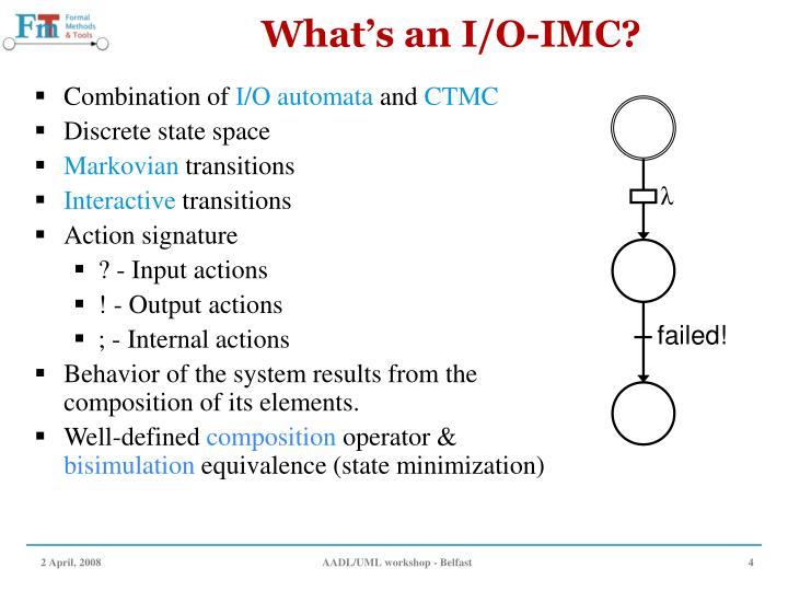 What's an I/O-IMC?