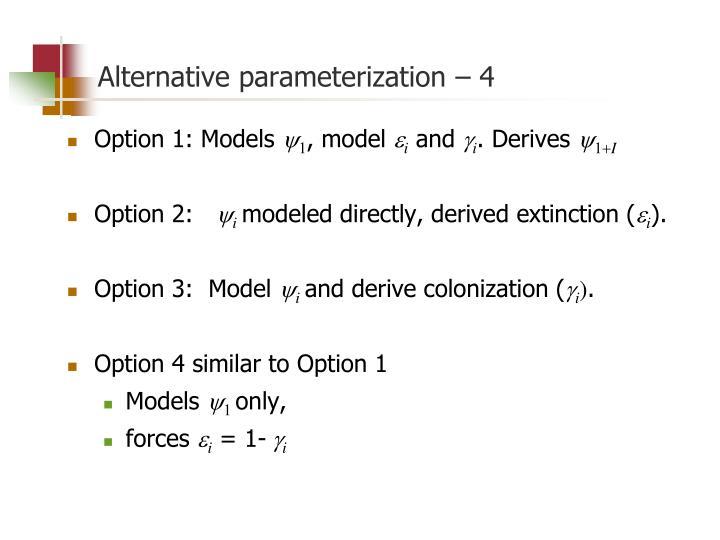 Alternative parameterization – 4