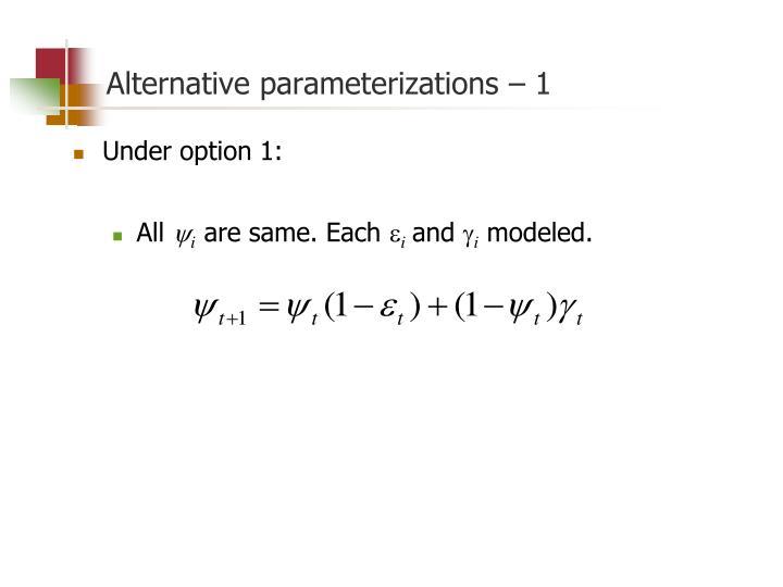 Alternative parameterizations – 1