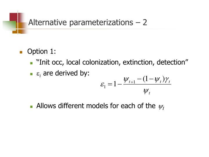 Alternative parameterizations – 2