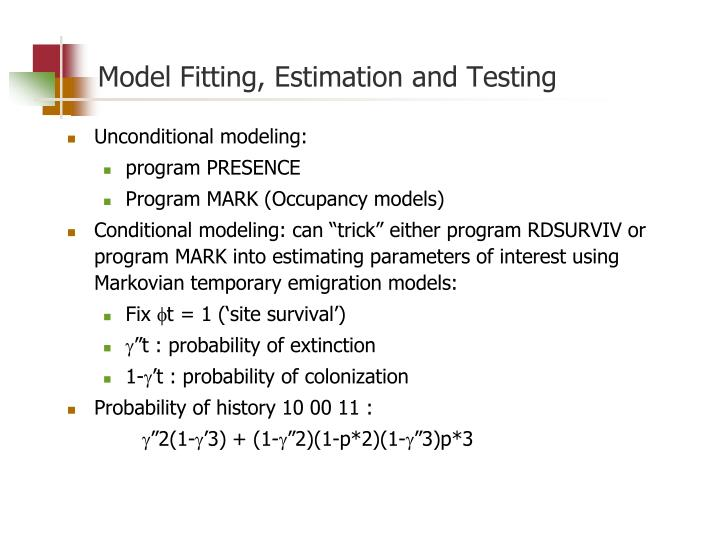 Model Fitting, Estimation and Testing