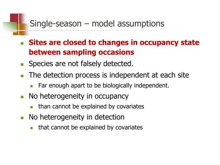 Single-season – model assumptions