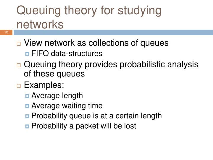 Queuing theory for studying networks