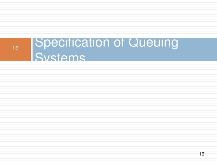 Specification of Queuing Systems