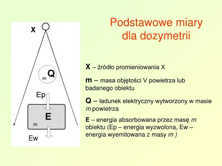 Podstawowe miary dla dozymetrii
