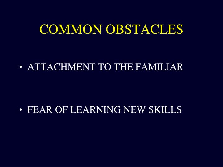 COMMON OBSTACLES