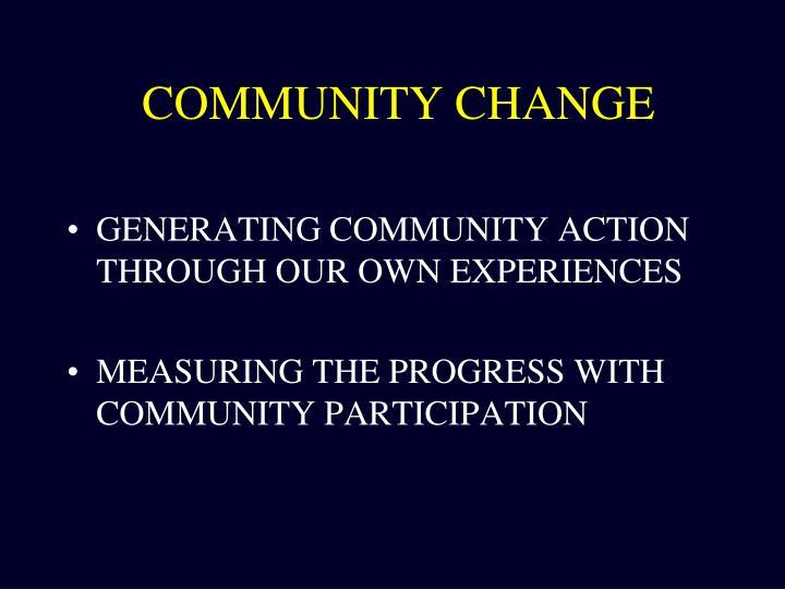 COMMUNITY CHANGE