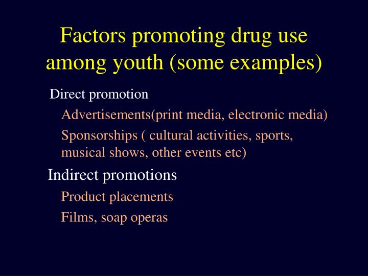 Factors promoting drug use among youth (some examples)