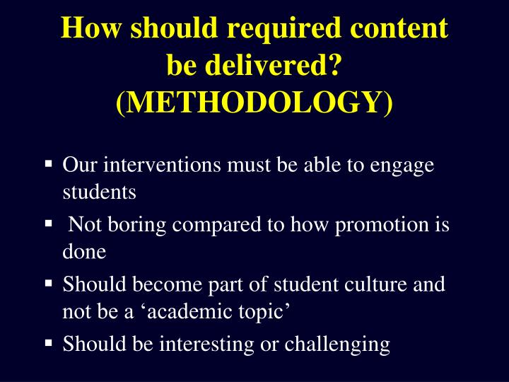 How should required content be delivered? (METHODOLOGY)