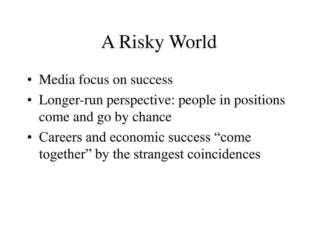 A Risky World