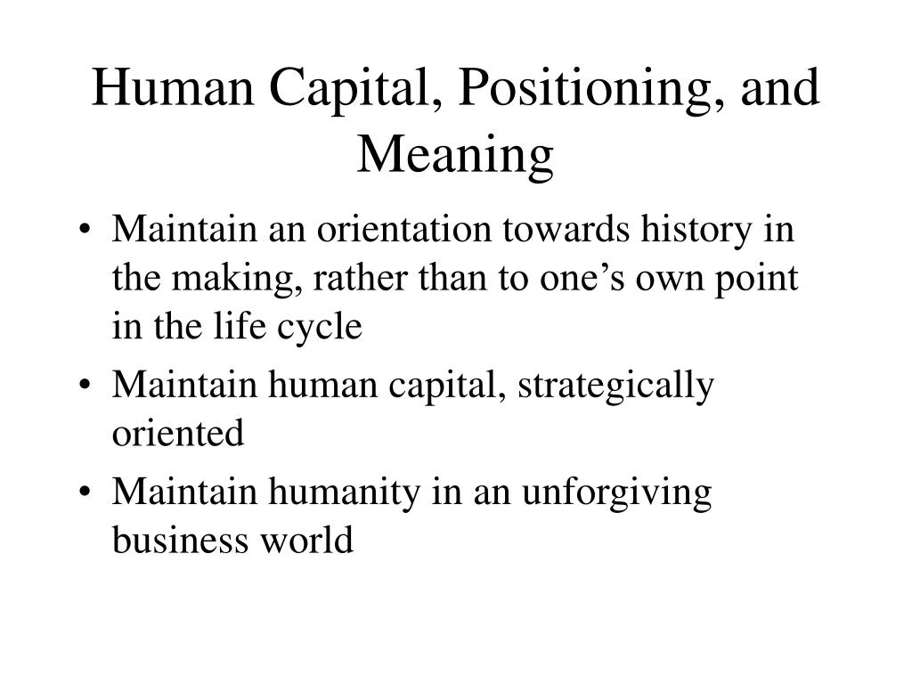Human Capital, Positioning, and Meaning