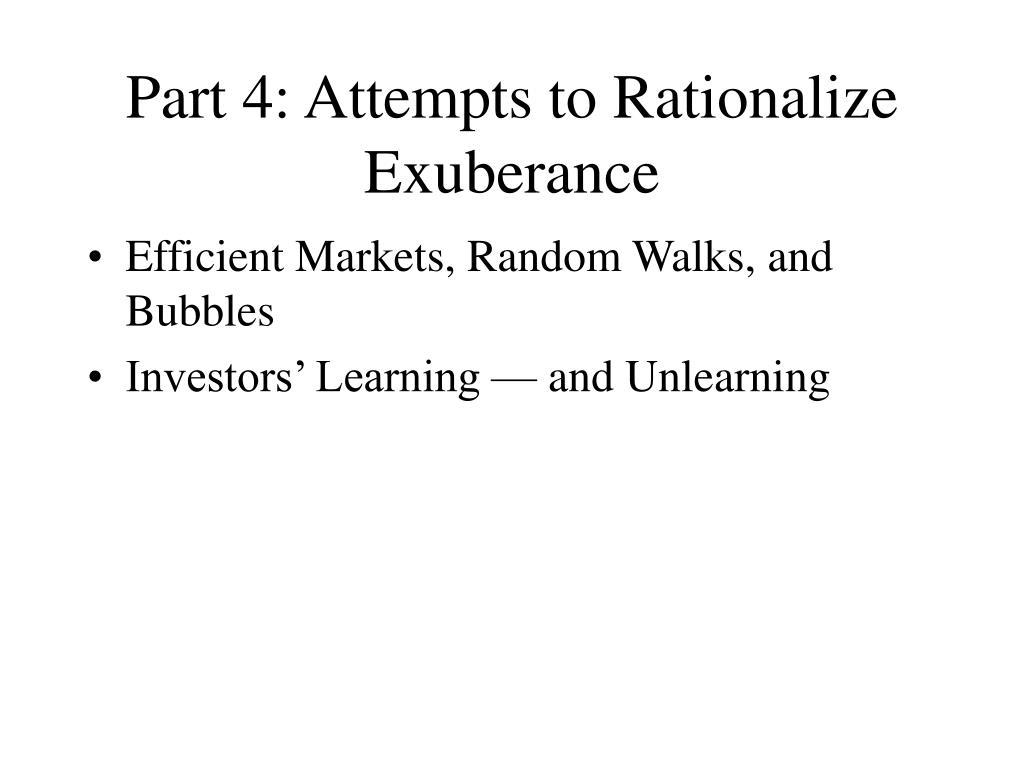 Part 4: Attempts to Rationalize Exuberance