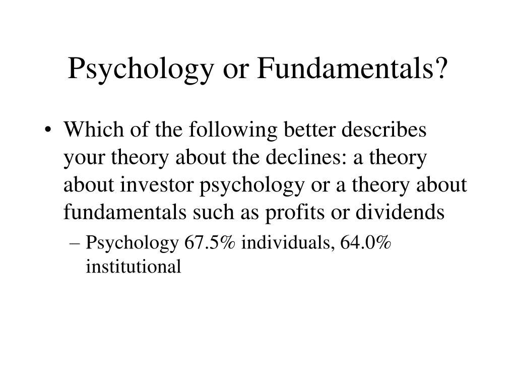 Psychology or Fundamentals?