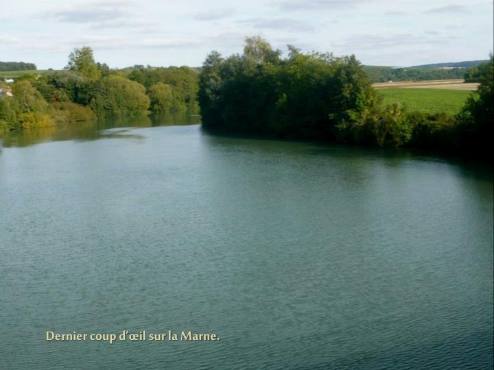 Dernier coup d'œil sur la Marne.