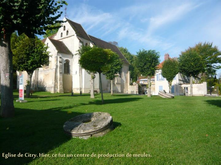 Eglise de Citry. Hier, ce fut un centre de production de meules.