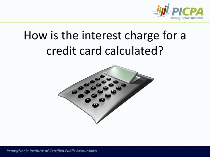 How is the interest charge for a credit card calculated?